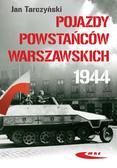 Jan Tarczyński - Pojazdy Powstańców Warszawskich 1944