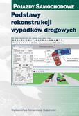 Leon Prochowski, Jan Unarski, Wojciech Wach, Jerz - Podstawy rekonstrukcji wypadków drog. w.2014