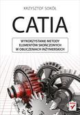 Krzysztof Sokół - CATIA. Wykorzystanie metody elementów ...
