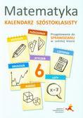 praca zbiorowa - Kalendarz szóstoklasisty - Matematyka w.2014 GWO