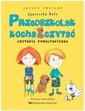 Agnieszka Bala - Przedszkolak kocha czytać. Czytanie symultaniczne