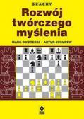 Mark Dworecki, Artur Jusupow - Szachy. Rozwój twórczego myślenia