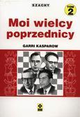 Kasparow Garri - Moi wielcy poprzednicy T.2 RM