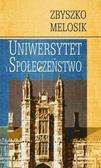 Zbyszko Melosik - Uniwersytet i społeczeństwo