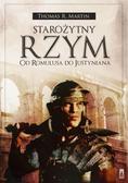 Thomas R. Martin - Starożytny Rzym. Od Romulusa do Justyniana