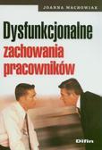 Joanna Wachowiak - Dysfunkcjonalne zachowania pracowników