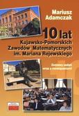 Mariusz Adamczak - 10 lat Kujawsko-Pomorskich Zawodów Matematycznych