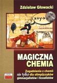Zdzisław Głowacki - Magiczna chemia