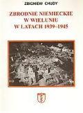 Zbigniew Chudy - Zbrodnie niemieckie w Wieluniu w latach 1939-1945
