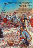 Budacz Daniel - Antyczne formacje wojskowe