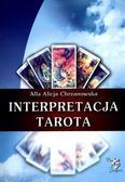 Alla Alicja Chrzanowska - Interpretacja Tarota