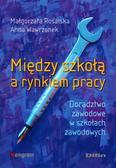 Rosalska Małgorzata, Wawrzonek Anna - Między szkołą a rynkiem pracy