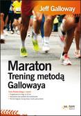 Jeff Galloway - Maraton. Trening metodą Gallowaya
