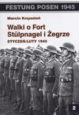 Marcin Krzysztoń - Festung Posen 1945. Walki o Fort Stulpnagel..