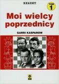 Kasparow Garri - Moi wielcy poprzednicy T.1 RM