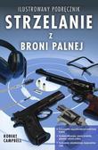 Robert Campbell - Strzelanie z broni palnej - ilustrowany podręcznik