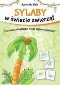 Agnieszka Bala - Sylaby w świecie zwierząt. Ćwiczenia utrwalające