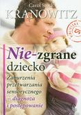 Carl Stock Kranowitz - Nie-zgrane dziecko. Zaburzenia przetwarzania...