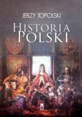 Jerzy Topolski - Historia Polski w.2015