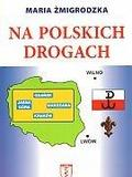 Maria Żmigrodzka - Na polskich drogach