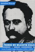 Jarosław Hrycak - Prorok we własnym kraju. Iwan Franko i jegoUkrain