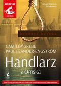 Camilla Grebe, Paul Leander- Engstrm - Handlarz z Omska (audiobook)