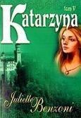 Juliette Benzoni - Katarzyna. T. 5