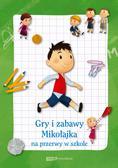 praca zbiorowa - Gry i zabawy Mikołajka na przerwy w szkole