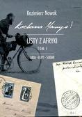 Kazimierz Nowak - Kochana Maryś! Listy z Afryki T.1 Libia Egipt