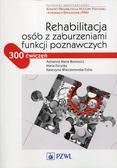 Borowicz Adrianna Maria, Forycka Maria, Wieczorowska-Tobis Katarzyna - Rehabilitacja osób z zaburzeniami funkcji poznawczych. 300 ćwiczeń