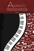 red.Dymon Mirosław - Animato. Współczesne oblicza teorii i praktyki muzycznej, tom 1