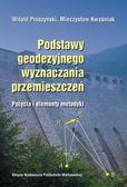 Prószyński Witold, Kwaśniak Mieczysław - Podstawy geodezyjnego wyznaczania przemieszczeń. Pojęcia i elementy metodyki