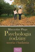 Plopa Mieczysław - Psychologia rodziny teoria i badania