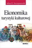 Szczepanowski Adam E. - Ekonomika turystyki kulturowej