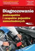 Wróblewski Piotr, Kupiec Jerzy - Diagnozowanie podzespołów i zespołów pojazdów samochodowych