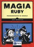 Weinstein Eric - Magia Ruby. Programowanie na wesoło