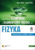 Wolny Janusz, Pytlik Łucjan - Olimpiada o Diamentowy Indeks AGH. FIZYKA. Rozwiązania zadań z lat 2007–2015