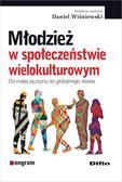 red.Wiśniewski Daniel - Młodzież w społeczeństwie wielokulturowym. Od małej ojczyzny do globalnego świata