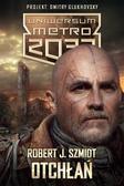 Robert J. Szmidt - Metro 2033. Uniwersum. Otchłań