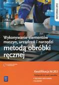 Janusz Figurski, Stanisław Popis - Wykonywanie elementów maszyn. Kwalifikacja M.20.1
