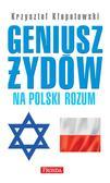 Krzysztof Kłopotowski - Geniusz Żydów na polski rozum