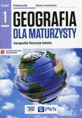Elżbieta Papińska, Piotr Czubla - Geografia LO 1 Dla maturzysty podr. ZR NE/PWN