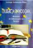 Serkowska-Mąka J. - Edukacja zawodowa kluczem do jednoczącej się Europy