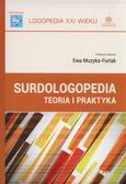 Ewa Muzyka-Furtak (red.) - Surdologopedia. Teoria i praktyka