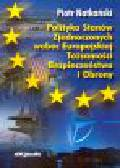 Natkański P. - Polityka Stanów Zjednoczonych wobec Europejskiej Tożsamości Bezpieczeństwa i Obrony