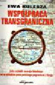 Kulesza E. - Współpraca transgraniczna jako czynnik rozwoju lokalnego na przykładzie gmin polskiego pogranicza z Rosją