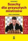 Jerzy Konikowski - Szachy dla przyszłych mistrzów