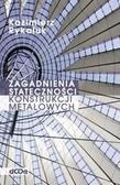 Kazimierz Rykaluk - Zagadnienia stateczności konstrukcji metalowych