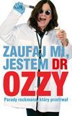 Ozzy Osbourne - Zaufaj mi jestem dr Ozzy Porady rockmana...