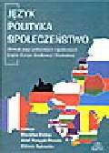 Dubisz S., Porayski-Pomsta J., Sękowska E. (red.) - Język, polityka, społeczeństwo. Słownik pojęć politycznych i społecznych krajów Europy Środkowej i Wschodniej